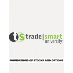 Trade Smart University - Foundations of Stocks and Options